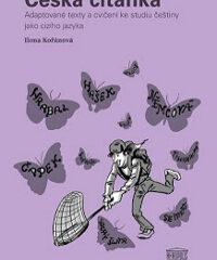Česká čítanka – adaptované texty a cvičení ke studiu češtiny jako cizího jazyka