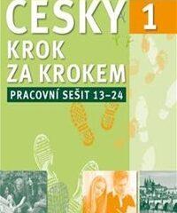 Česky krok za krokem 1. Pracovní sešit: Lekce 13–24